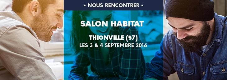 Salon de l'Habitat à Thionville (57) les 3 et 4 Septembre 2016 !