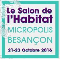 Salon de l habitat de besan on 25 du 21 au 23 octobre for Constructeur de maison besancon