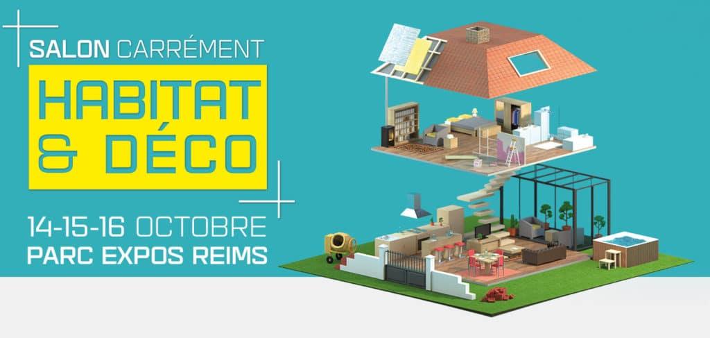 Salon carrement habitat et deco de reims 51 du 14 au 16 octobre - Salon habitat bordeaux ...
