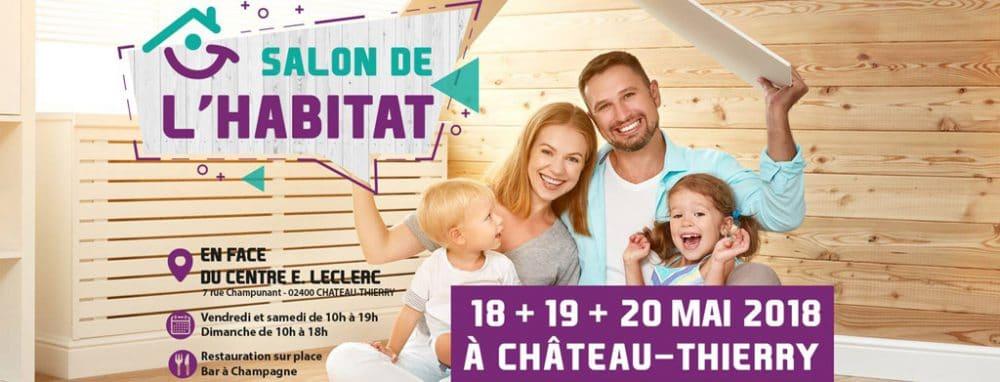 Salon de l 39 habitat ch teau thierry du 18 au 20 mai 2018 for Salon de mai